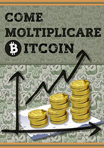 Come MOLTIPLICARE BITCOIN  by  ExtremeGeneration.it