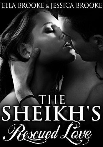 The Sheikhs Rescued Love  by  Ella Brooke