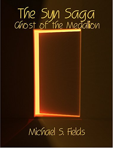 The Syn Saga Ghost of the Medallion  by  Michael S. Fields
