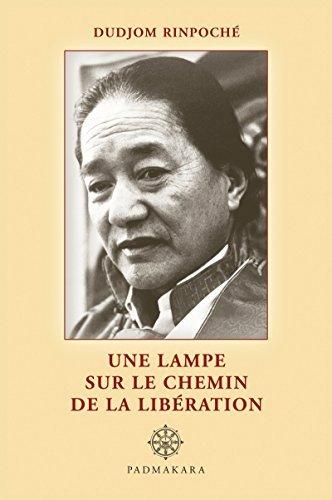 Une Lampe sur le chemin de la libération Jigrel Yeshe Dordje Dudjom Rinpoche