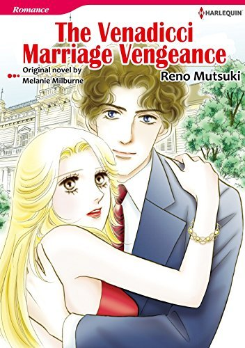 THE VENADICCI MARRIAGE VENGEANCE  by  Melanie Milburne