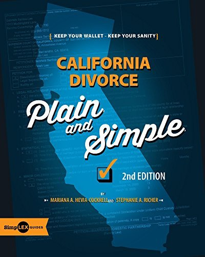 California Divorce: Plain and Simple - 2nd Edition: Keep Your Wallet, Keep Your Sanity  by  Mariana Hevia-Cockrell