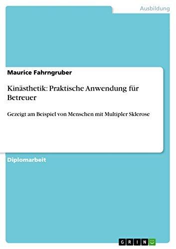 Kinästhetik: Praktische Anwendung für Betreuer: Gezeigt am Beispiel von Menschen mit Multipler Sklerose Maurice Fahrngruber