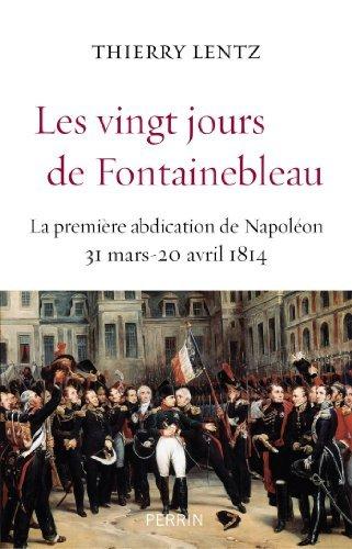 Les vingt jours de Fontainebleau Thierry Lentz