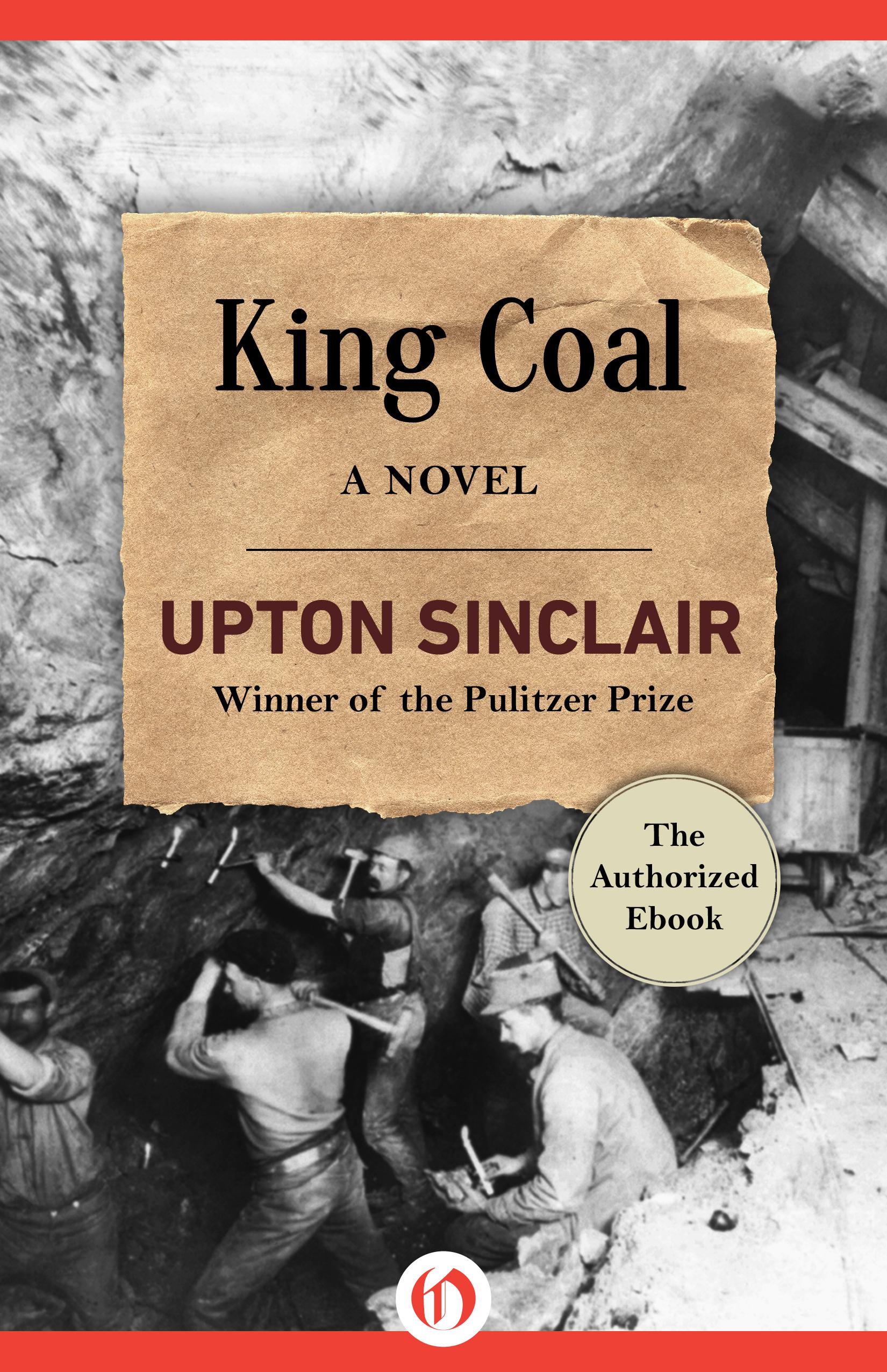 King Coal: A Novel Upton Sinclair