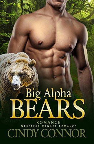 ROMANCE: Werebear Romance: Big Alpha Bears (Werebear Menage Romance) C. Connor