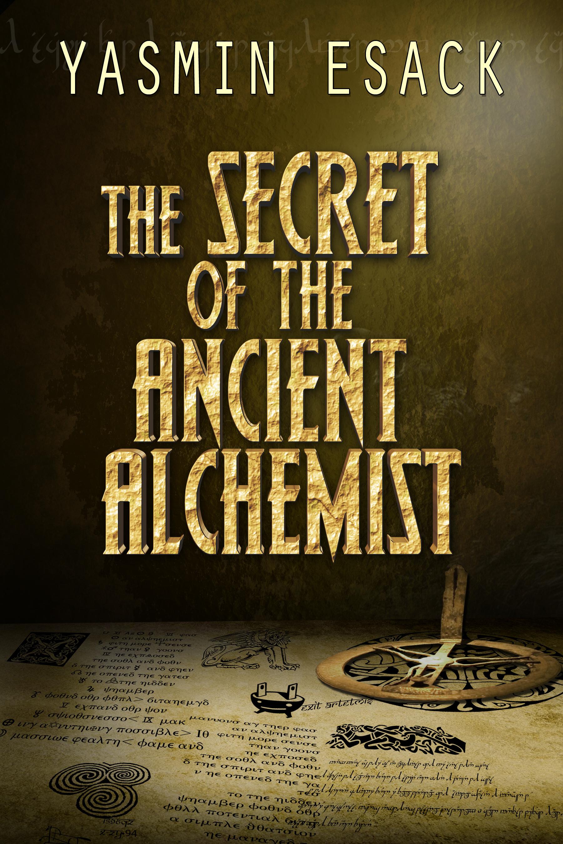 The Secret of the Ancient Alchemist Yasmin Esack
