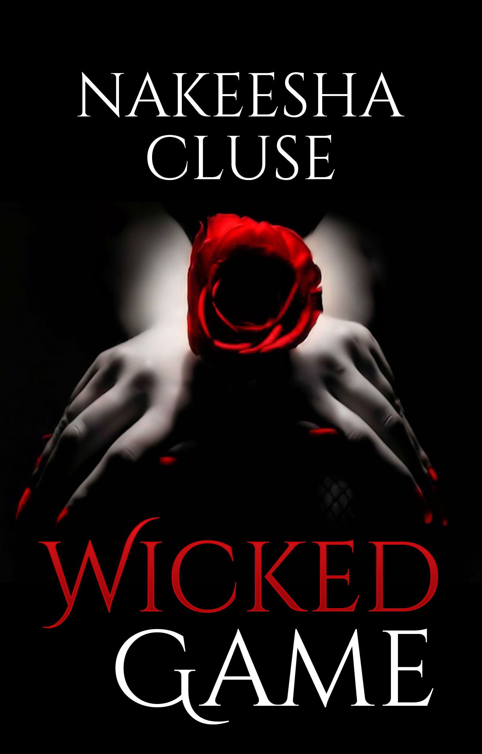 Wicked Game  by  Nakeesha Cluse