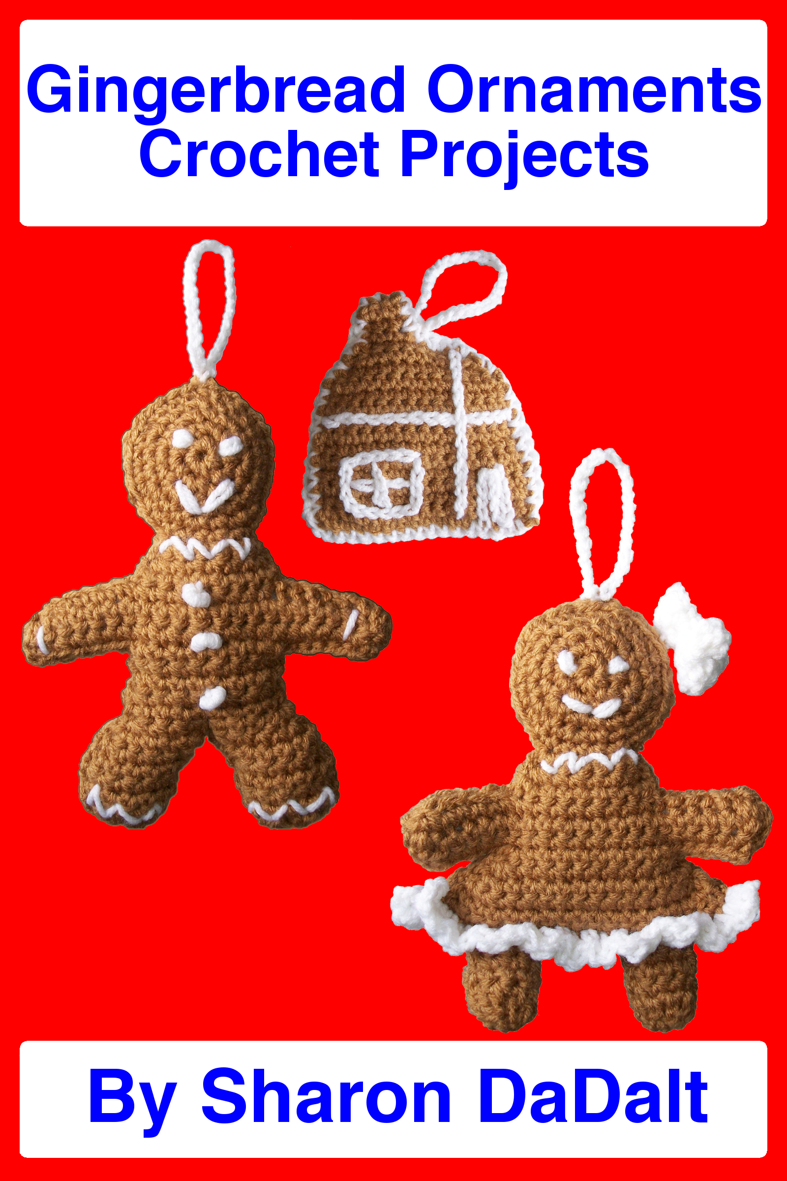 Gingerbread Ornaments Crochet Projects  by  Sharon DaDalt