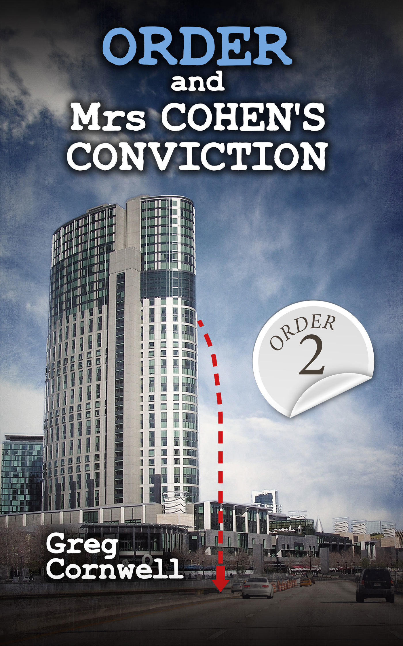 Order and Mrs Cohens Conviction  by  Greg Cornwell