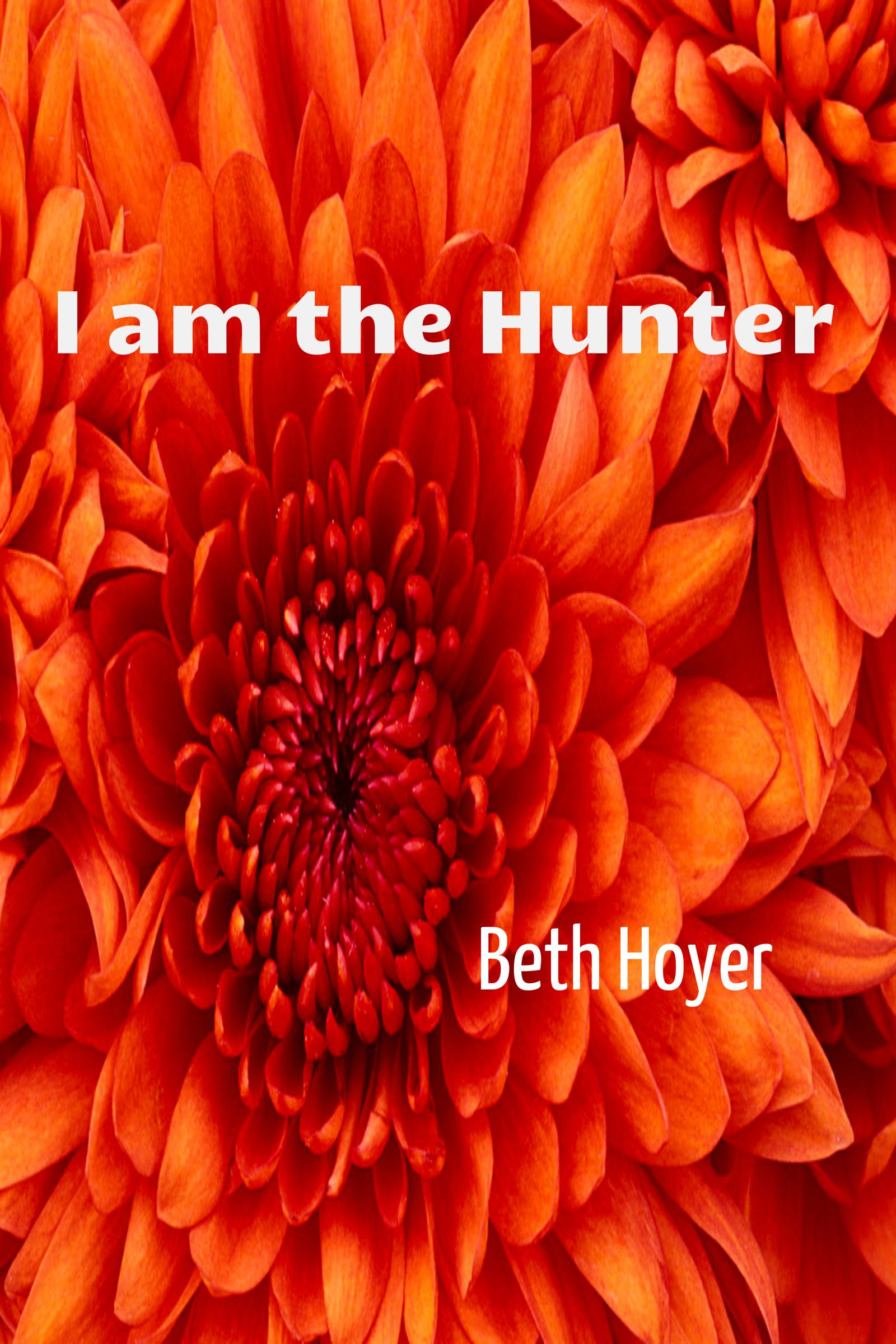 I am the Hunter Beth Hoyer