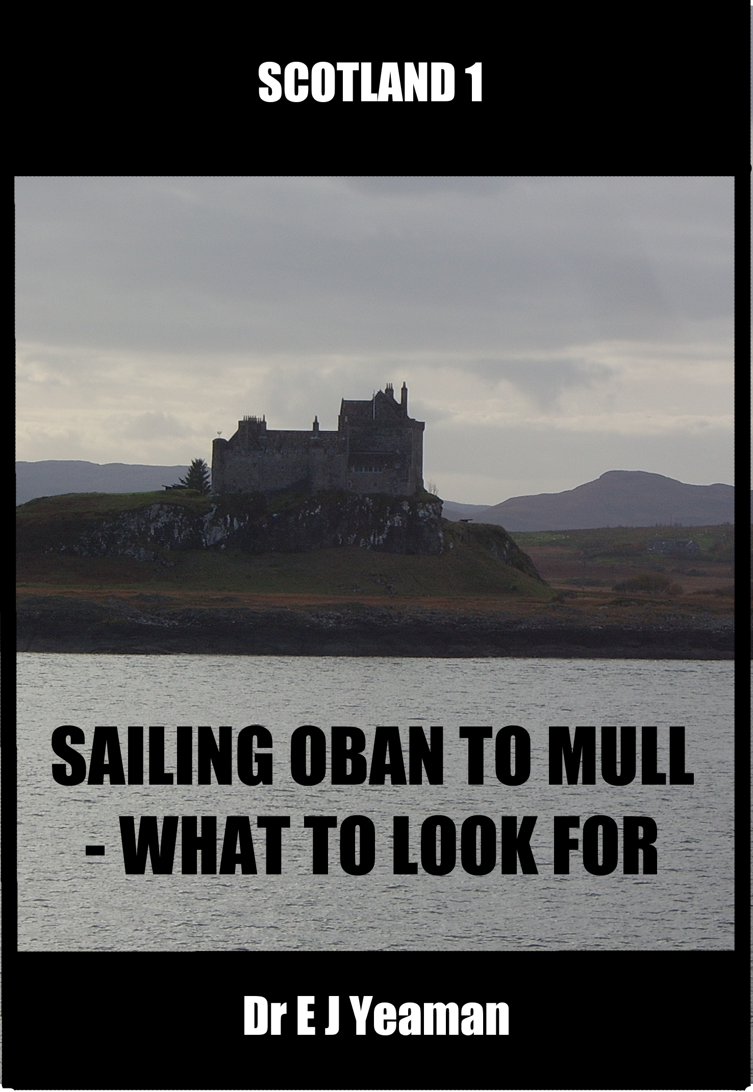 Sailing from Oban to Mull: What to Look for Dr E J Yeaman