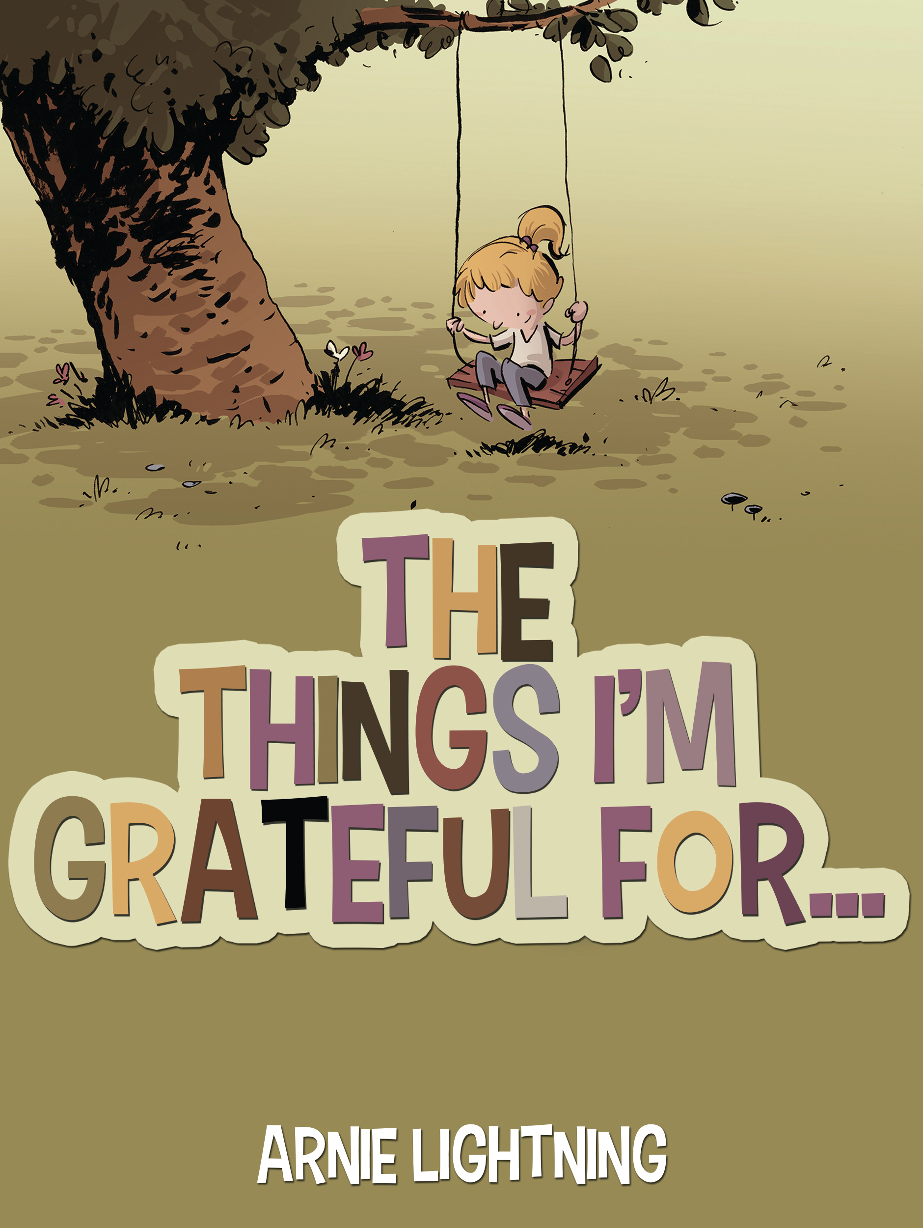 The Things Im Grateful For...  by  Arnie Lightning