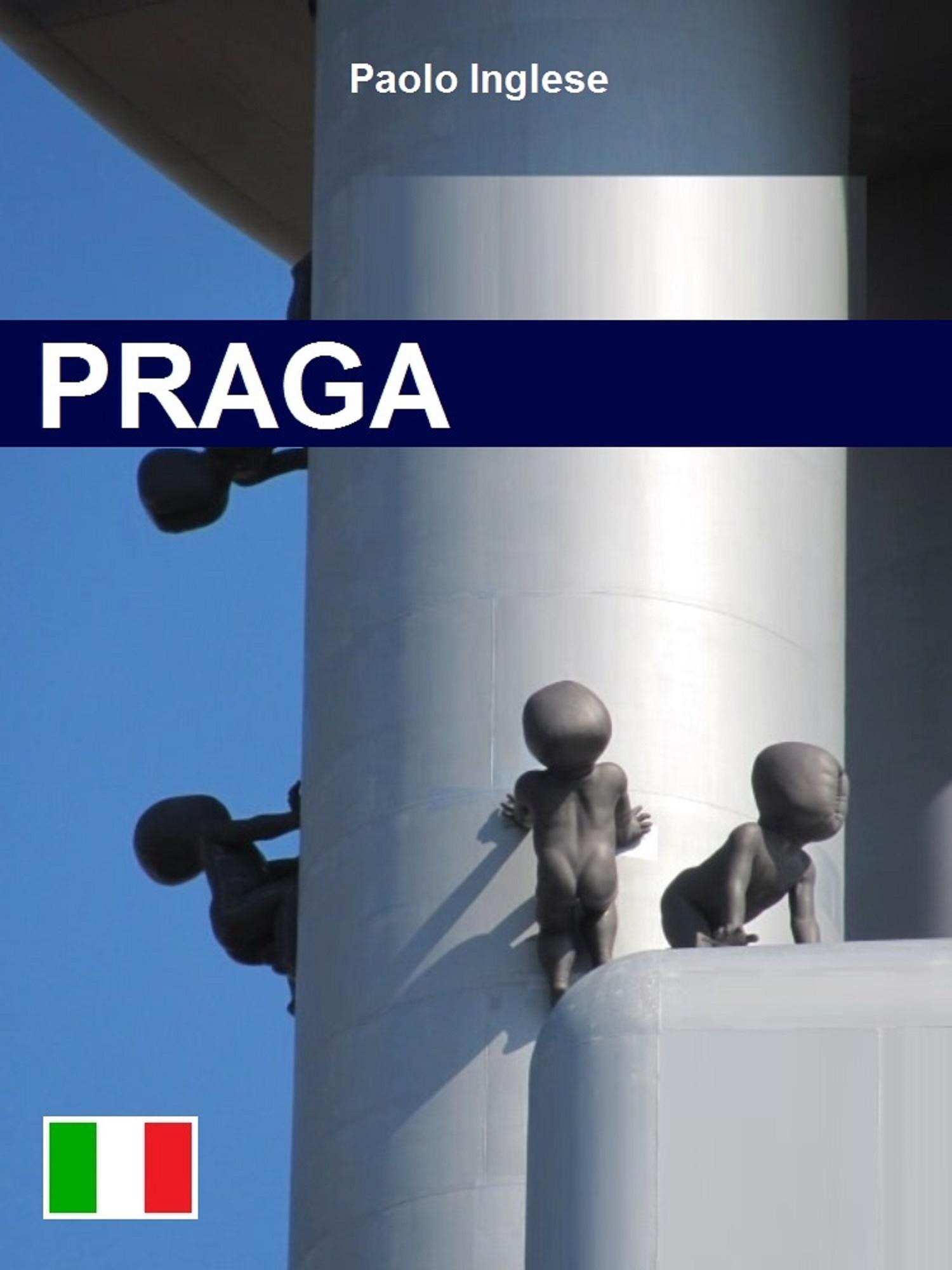 Guida Praga italiano guida italiana  by  Paolo Inglese