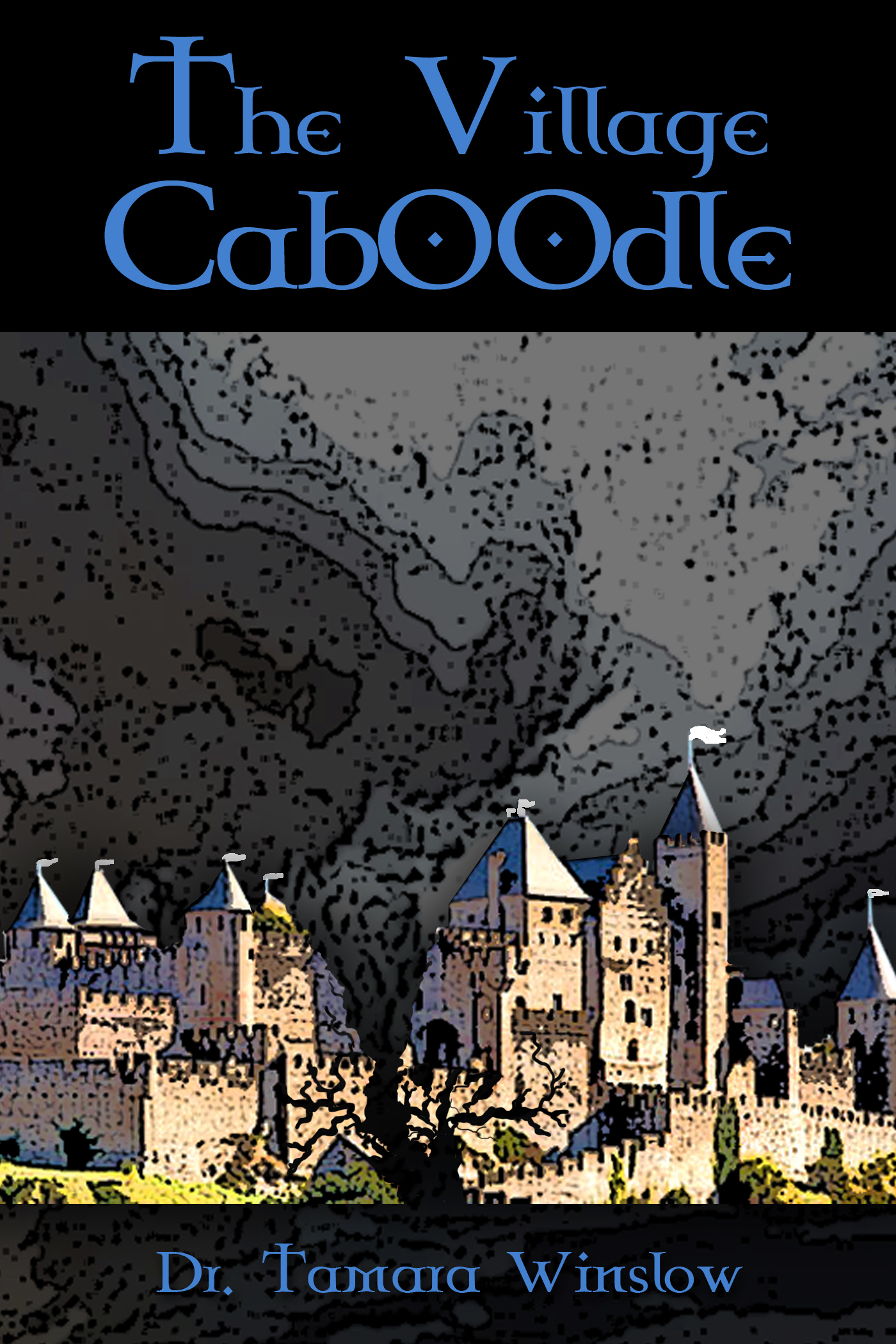 The Village CaBoodle  by  Tamara Winslow
