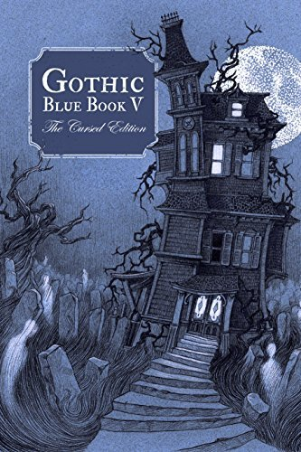 Gothic Blue Book V: The Cursed Edition  by  Maria Alexander