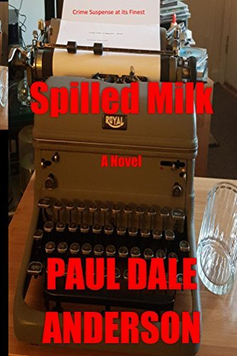 Spilled Milk: A Novel  by  Paul Dale Anderson