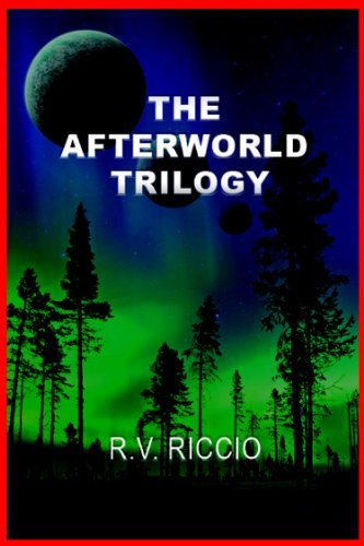 THE AFTERWORLD TRILOGY (Science Fiction-Fantasy Series)  by  R V RICCIO