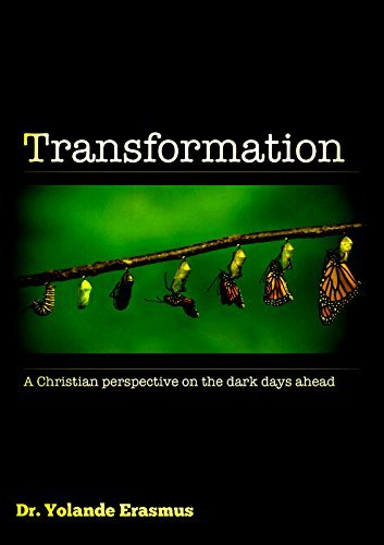 Transformation: A Christian perspective on the dark days ahead  by  Yolande Erasmus