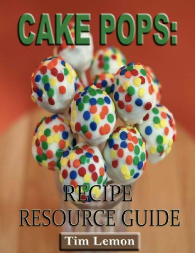 Cake Pops Recipe Resource Guide Tim Lemon