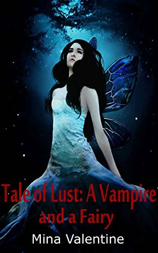 Tale of Lust: A Vampire and A Fairy Mina Valentine
