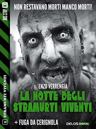 La notte degli stramurti viventi + Fuga da Cerignola  by  Enzo Verrengia