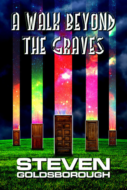 A Walk Beyond The Graves (A Walk Beyond, #2) Steven Goldsborough