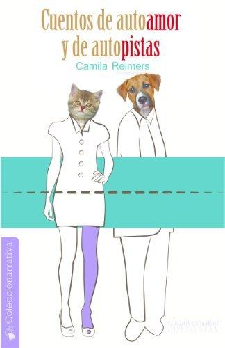 Cuentos de autoamor y de autopistas  by  Camila Reimers