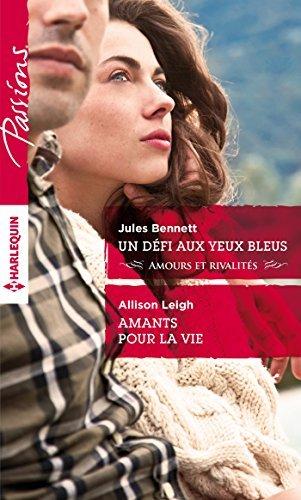 Un défi aux yeux bleus - Amants pour la vie  by  Jules Bennett