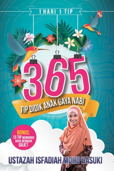365 Tip Didik Anak Gaya Nabi Ustazah Isfadiah Mohd Dasuki