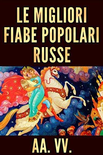 Le Migliori Fiabe Popolari Russe  by  Autori vari