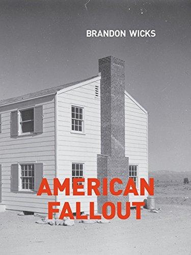 American Fallout Brandon Wicks