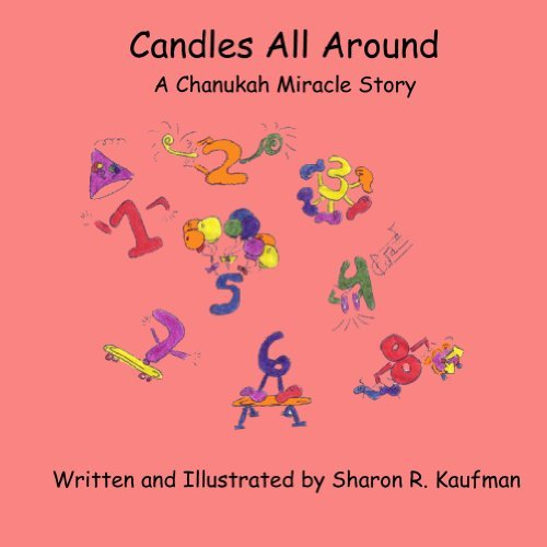 Candles All Around: A Chanukah Miracle Story Sharon Kaufman