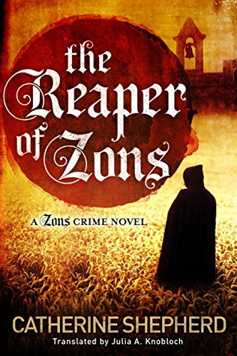 The Reaper of Zons (Zons Crime Book 2) Catherine  Shepherd