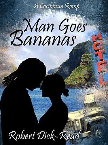 Man Goes Bananas: A Caribbean Romp  by  Robert Dick-Read