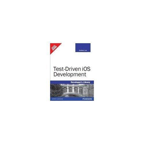 Test Driven IOS Development, 1e Graham LeeS