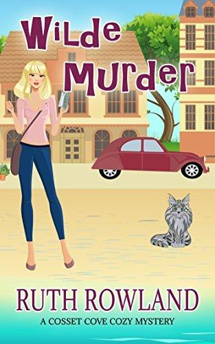 Wilde Murder (A Cosset Cove Cozy Mystery Book 1) (Cosset Cove Cozy Mystery Series)  by  Ruth Rowland