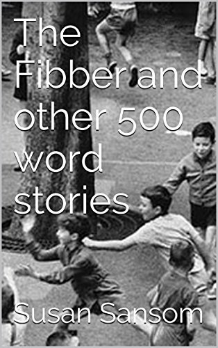 The Fibber and other 500 word stories Susan Sansom