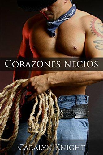 Corazones Necios: Una Fantasía Erótica  by  Caralyn Knight