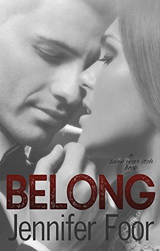 Belong: A Seven Year Itch Book Jennifer Foor