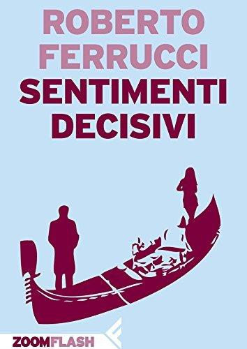 Sentimenti decisivi Roberto Ferrucci
