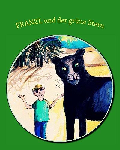 Franzl und der grüne Stern (Kinderfantasy-Geschichten von Katharine Loster 2)  by  Katharine Loster