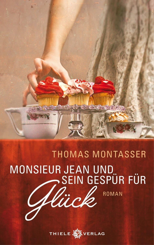 Monsieur Jean und sein Gespür für Glück Thomas Montasser