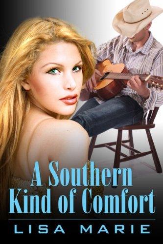 A Southern Kind of Comfort (Southern Comfort Book 1) Lisa Marie