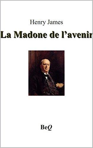 La Madone de lavenir  by  James Henry