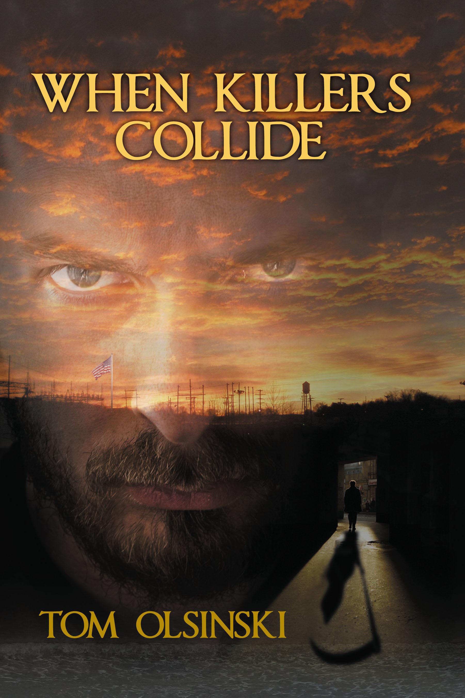 When Killers Collide  by  Tom Olsinski