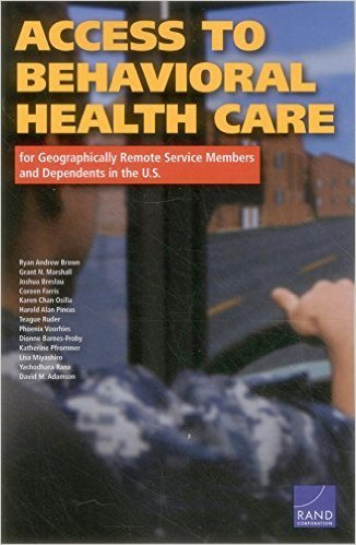 Access to Behavioral Health Care for Geographically Remote Service Members and Dependents in the U.S. Ryan Andrew Brown