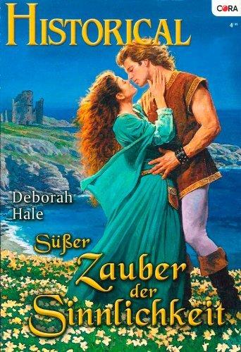 Süßer Zauber der Sinnlichkeit (HISTORICAL 199)  by  Deborah Hale