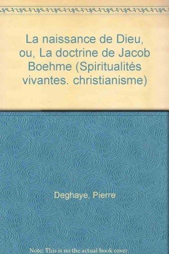 La naissance de Dieu, ou, La doctrine de Jacob Boehme Pierre Deghaye