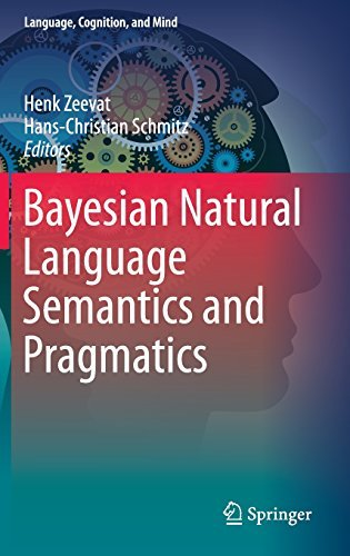 Bayesian Natural Language Semantics and Pragmatics  by  Henk Zeevat